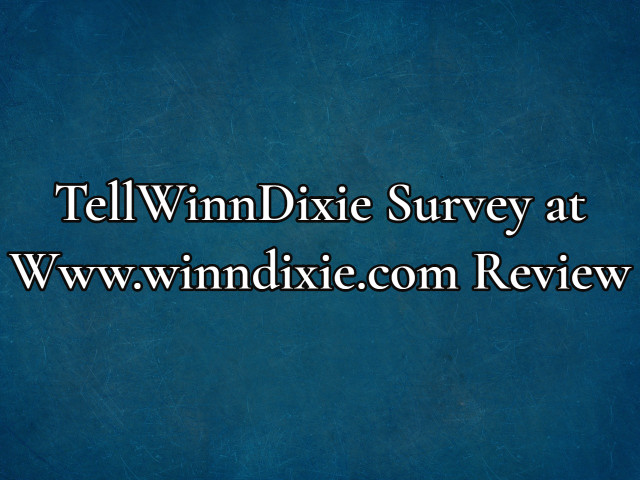 TellWinnDixie Survey Www-winndixie-com